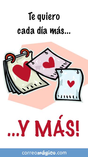 Te quiero cada dia mas y mas. Tarjeta virtual de amor para whatsapp