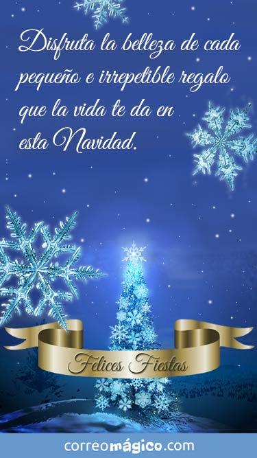 Disfruta la belleza de cada pequeño e irrepetible regalo que la vida te da esta navidad