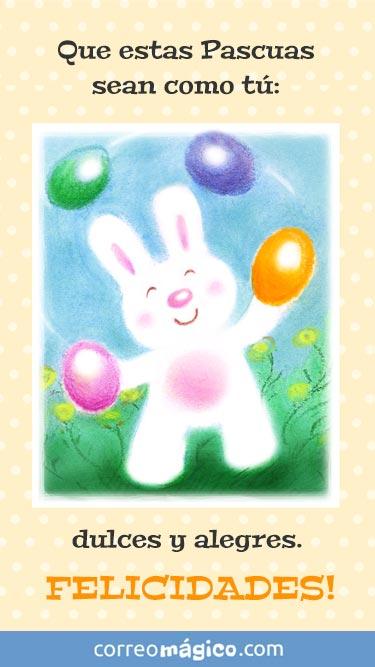 Tarjeta de Pascuas para enviar por whatsapp o descargar a tu celular. Texto: Que estas Pascuas sean como tú. Dulces y alegres. Felicidades