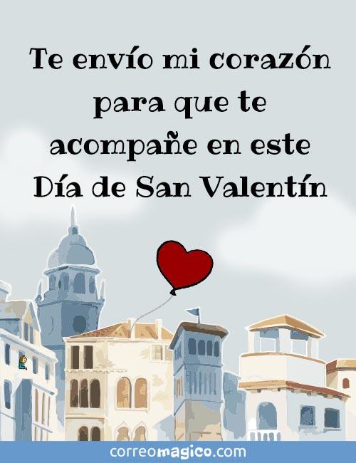 Te envío mi corazón para que te acompañe en este Día de San Valentín