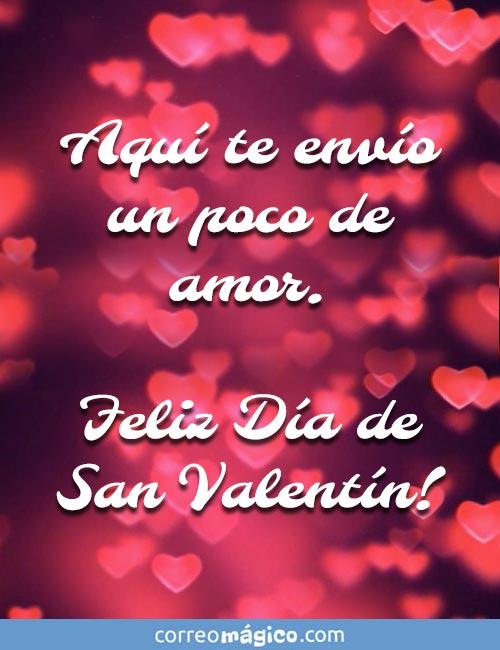 Aquí te envío un poco de amor.  Feliz Día de San Valentín!