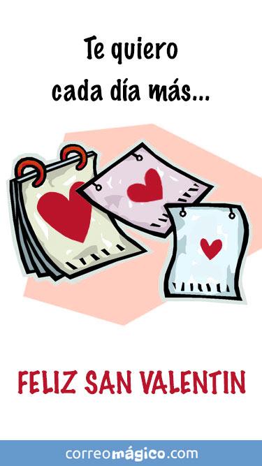 Te quiero cada día mas.<br />Feliz San Valentín. Tarjeta de San Valentín para whatsapp para enviar desde tu celular o computadora