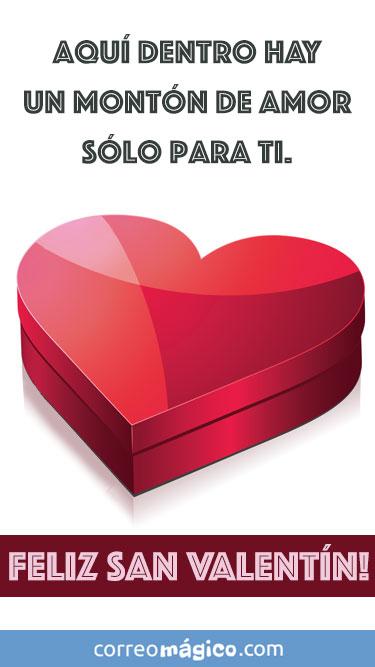 Aquí adentro hay un montón de Amor sólo para ti. Tarjeta de San Valentín para whatsapp para enviar desde tu celular o computadora