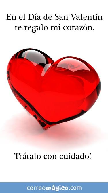 En el día de San Valentín, te regalo mi coracón. Trátalo con cuidado. Tarjeta de San Valentín para whatsapp para enviar desde tu celular o computadora