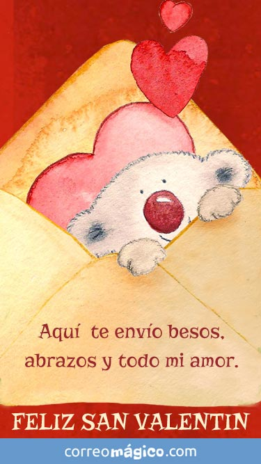 Aqui te envío besos, abrazos y todo mi amor! Feliz San Valentín. Tarjeta de San Valentín para whatsapp para enviar desde tu celular o computadora