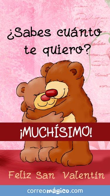 Sabes cuanto te quiero? Muchísimo! Feliz San Valentín. Tarjeta de San Valentín para whatsapp para enviar desde tu celular o computadora