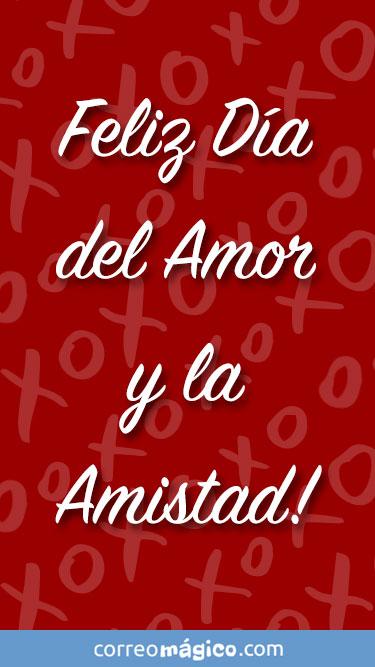 Feliz día del amor y la amistad. Tarjeta de San Valentín para whatsapp para enviar desde tu celular o computadora