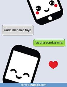 Cada mensaje tuyo es una sonrisa mía