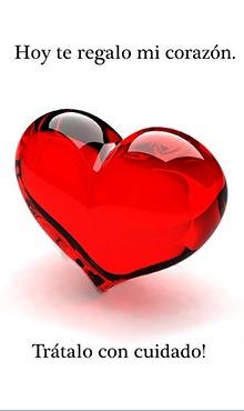 Te regalo mi corazón Hoy te regalo mi corazón. Tratalo con cuidado