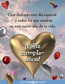 Que disfrutes este día especial y todos los días que vendrán en este nuevo año de tu vida. ¡Feliz cumpleaños!