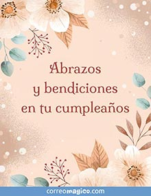 Abrazos y bendiciones en tu cumpleaños