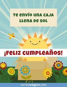 Te envío una caja llena de sol.  ¡Feliz cumpleaños!