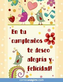En el día de tu cumpleaños ¡muchísima alegría y felicidad!