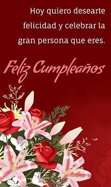 Hoy quiero desearte felicidad y celebrar la gran persona que eres. Feliz cumpleaños