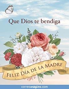 Que Dios te bendiga. Feliz Día de la Madre