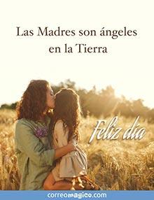 Las Madres son ángeles en la Tierra.  Feliz día