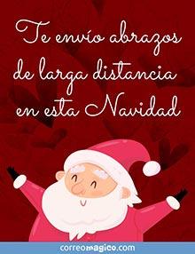 Te envío abrazos de larga distancia en esta Navidad