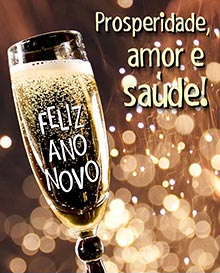 Prosperidade, amor e saúde!  Feliz Ano Novo