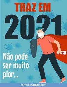 TRAZ EM 2021 -  Não pode ser muito pior...