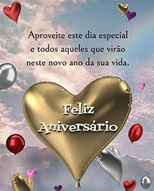 Aproveite este dia especial e todos aqueles que virão neste novo ano da sua vida.  Feliz Aniversário