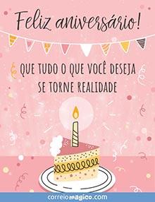 Feliz aniversário!  Que tudo o que você deseja se torne realidade