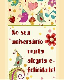 No seu aniversário... muita alegria e felicidade!