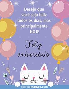 Desejo que você seja feliz todos os dias,  mas principalmente HOJE.  Feliz aniversário