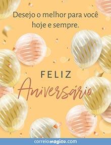 Desejo o melhor para você hoje e sempre.  Feliz aniversário