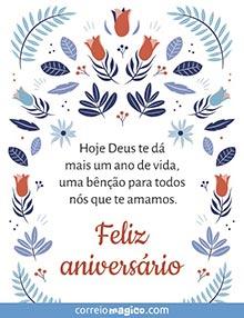 Hoje Deus te dá mais um ano de vida, uma bênção para todos nós que te amamos.  Feliz aniversário