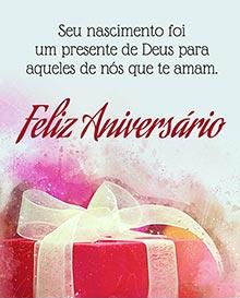 Seu nascimento foi um presente de Deus para aqueles de nós que te amam.  Feliz aniversário