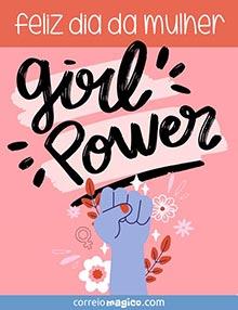 Feliz Dia da Mulher.  Girl power