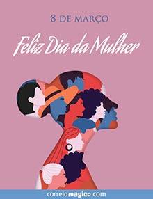8 de março - Feliz Dia da Mulher