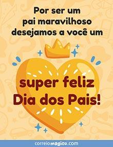 Por ser um pai maravilhoso, desejamos a você um super feliz Dia dos Pais!