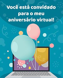 Você está convidado para o meu aniversário virtual!