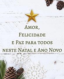 Amor, Felicidade e Paz para todos neste Natal e Ano Novo
