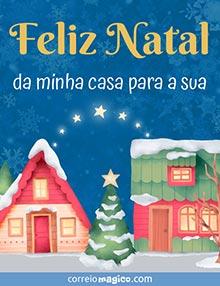 Feliz Natal da minha casa para a sua