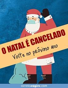 O NATAL É CANCELADO -  Volte no próximo ano