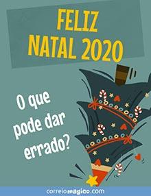 FELIZ NATAL 2020 -  O que pode dar errado?