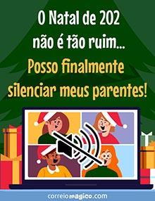 O Natal de 2020 não é tão ruim…  Posso finalmente silenciar meus parentes!